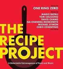 The Recipe Project : A Delectable Extravaganza of Food and Music by One Ring...