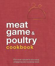 Meat, Poultry and Game Cookbook by Parragon Book Service Ltd (Hardback, 2009)