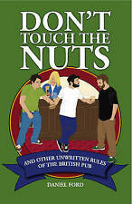 Don't Touch the Nuts: And Other Unwritten Rules of the British Pub,VERYGOOD Book