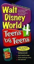 Walt Disney World 4 Teens by Teens : The Hottest Rides, Coolest Shows, and Best