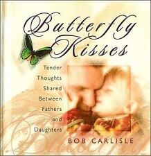 (New) Butterfly Kisses : Tender Thoughts Shared Between Fathers and Daughters