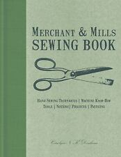 Merchant & Mills Sewing Book: Hand Sewing Techniques / Machine Know-How / Tools