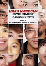 Asian American Psychology : Current Perspectives by Alvin Alvarez (2008,...