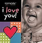 Amazing Baby Giant Photo Board Book: Amazing Baby I Love You! by Wendy...
