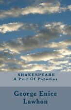 SHAKESPEARE - a Pair of Parodies by George Lawhon (2013, Paperback)