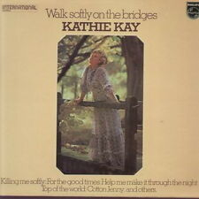 """12"""" Kathie Kay Walk Softly On The Bridges (For The Good Times) Philips"""