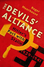 The Devils' Alliance: Hitler's Pact with Stalin, 1939-1941, Moorhouse, Roger, Ne