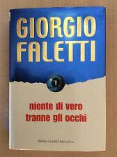LIBRO GIORGIO FALETTI - NIENTE DI VERO TRANNE GLI OCCHI - ROMANZO 2004