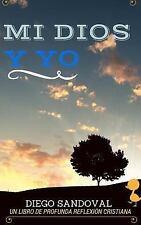 Mi Dios y Yo by Diego Sandoval (2014, Paperback)