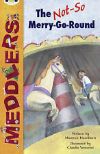 Meddlers: The Not-So Merry-Go-Round (Pearson, Bug Club, White B), M Haselhurst