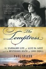 The Temptress: The Scandalous Life of Alice de Janze and the Mysterious Death of