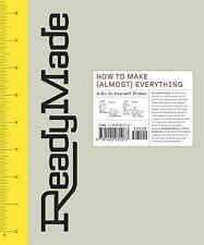 ReadyMade: How to Make [Almost] Everything: A Do-It-Yourself Primer-ExLibrary