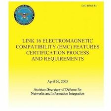 Link 16 Electromagnetic Compatibility (EMC) Features Certification Process...