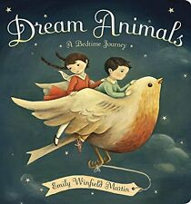 Dream Animals: A Bedtime Journey by Emily Winfield Martin (Board book-34 pages)