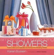 Simple Stunning Wedding Showers : Festive Ideas and Inspiration for Perfect..NEW