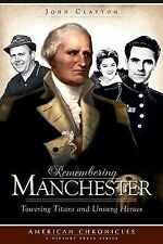 REMEMBERING MANCHESTER NEW PAPERBACK BOOK