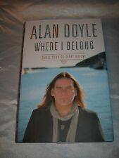 Where I Belong Small Town Great Big Sea by Alan Doyle SIGNED 1st/1st 2014 HCDJ