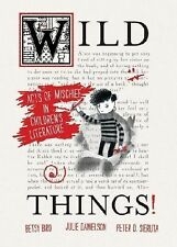 Wild Things! Acts of Mischief in Children's Literature by Julie Danielson,...