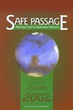 Safe Passage: Astronaut Care for Exploration Missions by Committee on Creating