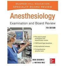Anesthesiology Examination and Board Review 7/E (McGraw-Hill Specialty Board Rev