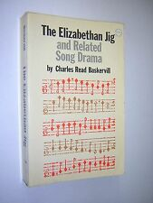 THE ELIZABETH JIG & RELATED SONG DRAMA. CHARLES READ BASKERVILL. 1965. DOVER ED.
