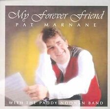 Paddy Noonan, Marnane, Pat, My Forever Friend, Excellent