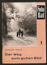 DDR Buch Der Weg zum guten Bild Herbert Koch Fotorat Heft Nr. 1 Ausgabe 1953