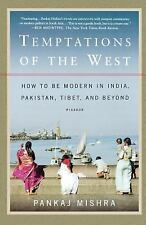 Temptations of the West : How to Be Modern in India, Pakistan, Tibet, and...