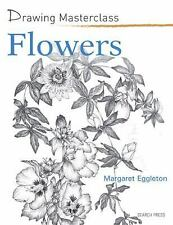 Flowers (Drawing Masterclass), Eggleton, Margaret, New Books