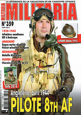 MILITARIA MAGAZINE N° 359 - PILOTE 8TH AF ANGLETERRE AVRIL 1944