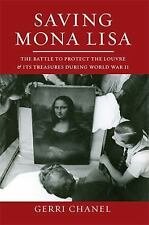 Saving Mona Lisa: The Battle to Protect the Louvre and its Treasures During Worl