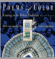 Poems of Color : Knitting in the Bohus Tradition by Wendy Keele (1995,...