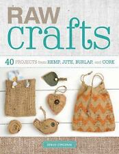 Raw Crafts: 40 Projects from Hemp, Jute, Burlap, and Cork, Corcoran, Denise, Ver
