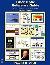Fiber Optic Reference Guide by David R. Goff (1999, Paperback)
