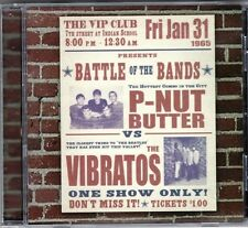 Arizona Garage P-NUT BUTTER / VIBRATOS CD Battle Of The Bands Mascot label VIP