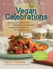 Quick and Easy Vegan Celebrations: Over 150 Great-Tasting Recipes Plus-ExLibrary