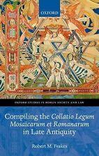 Compiling the Collatio Legum Mosaicarum et Romanarum in Late Antiquity by...