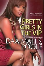 Pretty Girls in the VIP by Daaimah S. Poole (2014, Paperback)