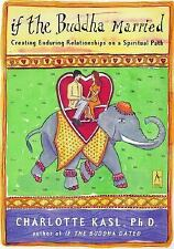 If the Buddha Married: Creating Enduring Relationships on a Spiritual Path (Com