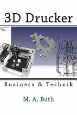 3D Drucker : Technik and Business by M. Buth (2013, Paperback)