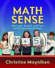 NEW Math Sense: The Look, Sound, and Feel of Effective Math Instruction by Chris
