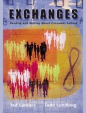 Exchanges: Reading and Writing About Consumer Culture by Lardner, Ted, Lundberg