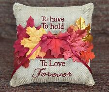 To Have To Hold To Love Forever Burlap  Fall Leaves Red Gold Ring Bearer Pillow