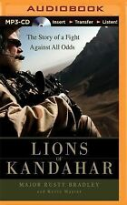 Lions of Kandahar : The Story of a Fight Against All Odds by Kevin Maurer and...
