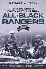 US ARMY'S FIRST, LAST, AND ONLY ALL-BLACK RANGERS, THE: The 2d Ranger Infantry C