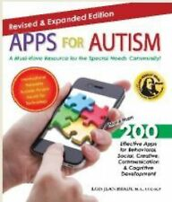 Apps for Autism - Revised and Expanded: An Essential Guide to Over 200 Effective