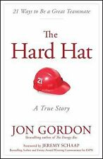 The Hard Hat : A True Story about How to Be a Great Teammate by Jon Gordon...
