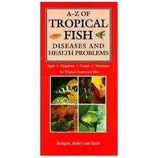 A-Z of Tropical Fish Diseases and Health Problems, Exell, Adrian, Bailey, Mary,