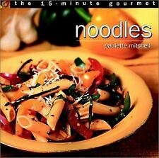 The 15-Minute Gourmet: Noodles Mitchell, Paulette Paperback