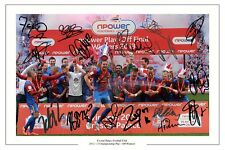 CRYSTAL PALACE PLAY OFF FINAL WINNERS SQUAD SIGNED PHOTO PRINT AUTOGRAPH